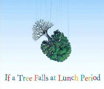 "Book review: ""If a Tree Falls at Lunch Period"" By Gennifer Choldenko"